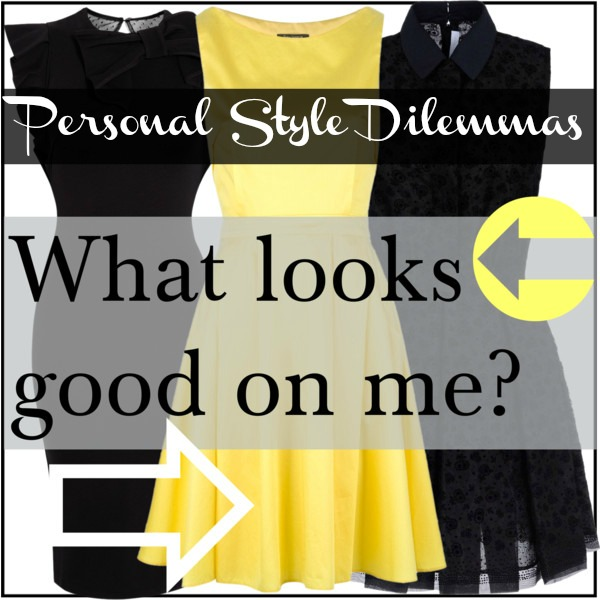 Personal style dilemmas: What looks good on me? How to fit and flatter your body with clothes.