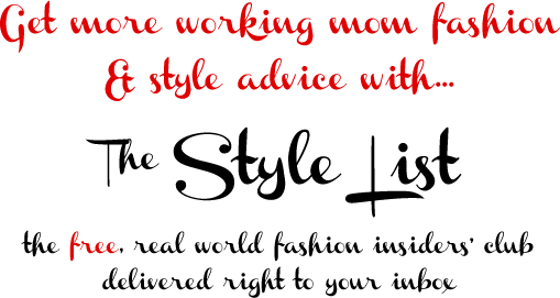 Get more working mom fashion & style advice with The Style List