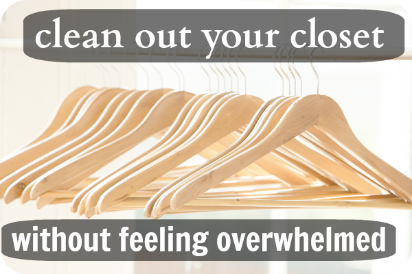 Clean out your closet without feeling overwhelmed