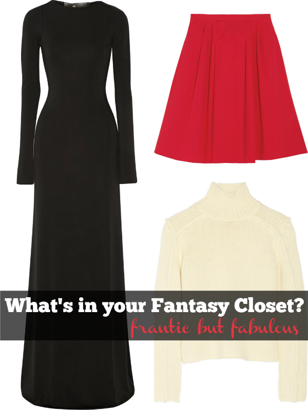 What's hanging in your Fantasy Closet? The answers will give you clues about your personal style and the clothes that make you happy.