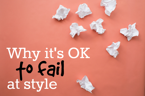 It's OK to try a style out and then decide it's a failure. Sometimes the only way our style evolves is by taking it in the wrong direction first.